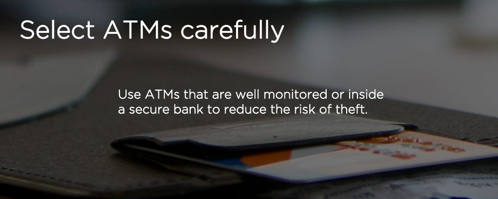 a debit card with text 'select ATMs carefully'