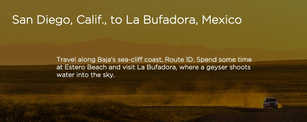 an image with text 'San Diego, Calif., to La Bufadora, Mexico'