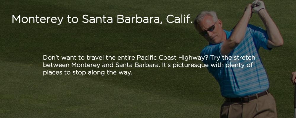 an image with text 'Monterey to Santa Barbara, Calif.'